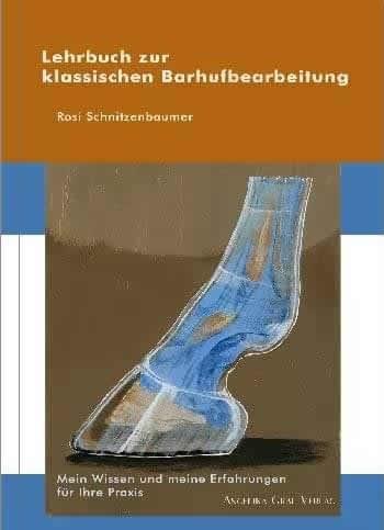 Lehrbuch zur klassischen Barhufbearbeitung